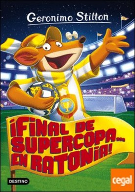 ¡Final de Supercopa... en Ratonia! . Geronimo Stilton 65