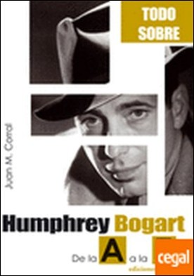 HUMPHREY BOGART . De la a A la Z