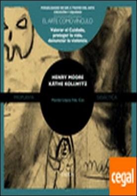 Henry Moore/ Kathe Kollwitz . Arte como vínculo, decir lo que pensamos por López Fdez.-Cao, Marián PDF