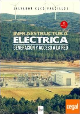 Infraestructura eléctrica, generación y acceso a la red . Adaptado a la Ley 24/2013 del sector eléctrico
