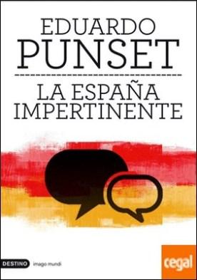 La España impertinente . Un país entero frente a su mayor reto