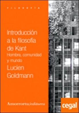 Introducción a la filosofía de Kant (2a ed) . Hombre, comunidad y mundo por Goldmann, Lucien PDF