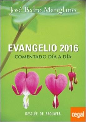 Evangelio 2016 comentado día a día