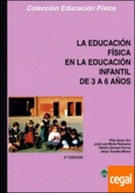 La Educación Física en la Educación Infantil de 3 a 6 años . 3-6 AÏOS