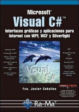 Visual C#. Interfaces Gráficas y Aplicaciones para Internet con WPF, WCF y Silverlight