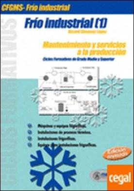 Frio Industrial [1] . Mantenimiento y servicios a la producción