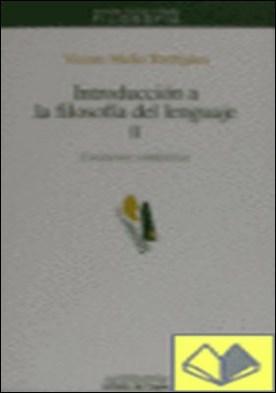 Introducción a la filosofía del lenguaje II . cuestiones semánticas