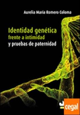 Identidad genética frente a intimidad y pruebas de paternidad.