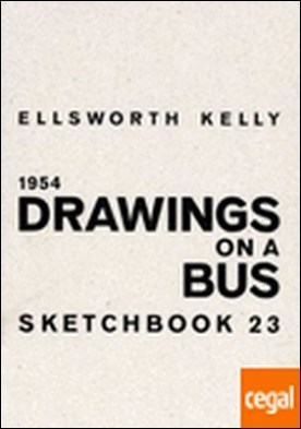KELLY; ELLSWORTH KELLY. 1954 DRAWINGS ON A BUS. SKETCHBOOK 23. . Sketchbook 23