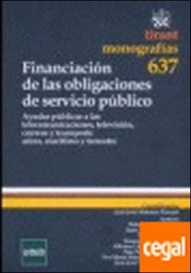 Financiación de las obligaciones de servicio público . . Ayudas públicas a las telecomunicaciones, television, correos y transporte aér por Juan José Montero Pascual PDF