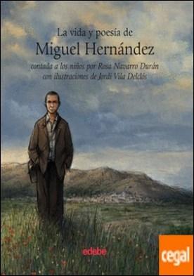 LA VIDA Y LA POESÍA DE MIGUEL HERNÁNDEZ CONTADA A LOS NIÑOS