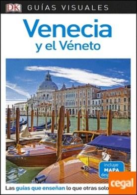 Guía Visual Venecia y el Véneto . Las guías que descubren lo que otras solo cuentan