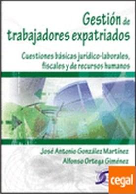 Gestión de Trabajadores Expatriados . ...-LABORALES, FISCALES Y DE RECURSOS HUMANOS