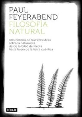 Filosofía natural. Una historia de nuestras ideas sobre la naturaleza