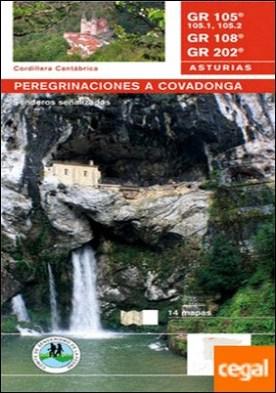 GR 105, GR 108 y GR 202 . peregrinación a Covadonga : Asturias, cordillera cantábrica