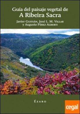 Guía del paisaje vegetal de a ribeira sacra