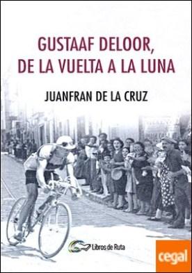 Gustaaf Deloor, de la Vuelta a la luna