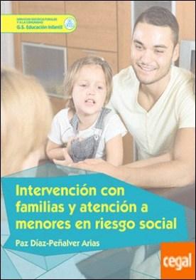 Intervención con familias y atención a menores en riesgo social por Díaz-Peñalver Arias, Paz
