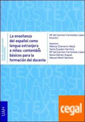 La enseñanza del español como lengua extranjera a niños: contenidos básicos para la formación del docente