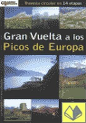 Gran vuelta a los Picos de Europa . TRAVESIA CIRCULAR EN 14 ETAPAS