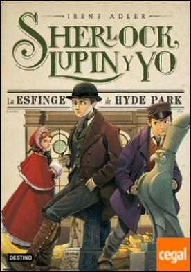 La esfinge de Hyde Park . Sherlock, Lupin y yo 8