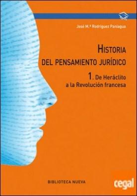 Historia del pensamiento jurídico I . De Heráclito a la Revolución francesa