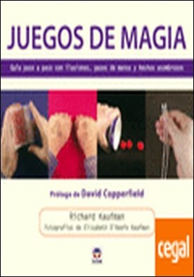 JUEGOS DE MAGIA . GUIA PASO A PASO CON ILUSIONES PASES DE MANOS Y HECHOS ASOMBROSOS