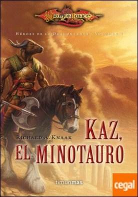 Kaz, el minotauro . Heroes de Dragonlance. volumen 4