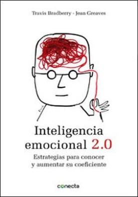 Inteligencia emocional 2.0. Estrategias para conocer y aumentar su coeficiente