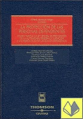 La protección de las personas dependientes - Comentario a la Ley 39/2006, de Promoción de la Autonomía Personal y Atención a las personas en situación de dependencia