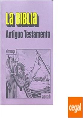 La Biblia - Antiguo testamento . El manga