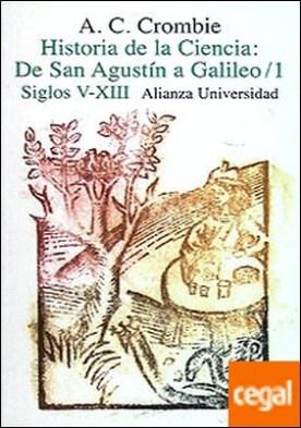 Historia de la ciencia: de San Agustín a Galileo . 1. Siglos V-XIII