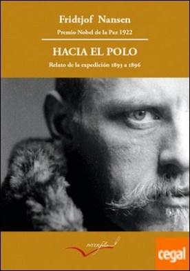 Hacia el Polo . Relato de la expedición del Fram de 1893 a 1896.