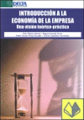 Introducción a la economía de la empresa . una visión teórico-práctica