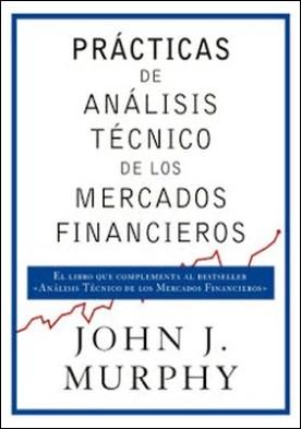 Prácticas de análisis técnico de los mercados financieros por John J. Murphy PDF