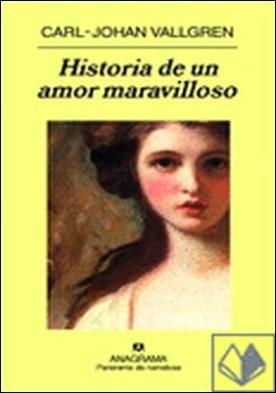 Historia de un amor maravilloso . (Premio August Strindberg a la mejor novela del año)