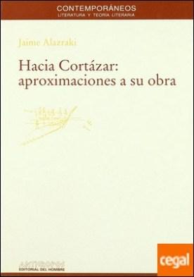 Hacia Cortázar . aproximaciones a su obra