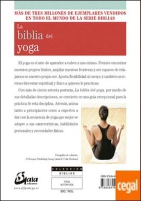 La biblia del yoga . Guía esencial de las posturas del yoga