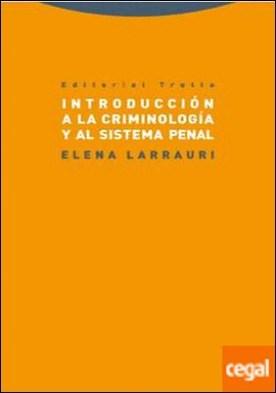 Introducción a la criminología y al sistema penal por Larrauri Pijoan, Elena PDF