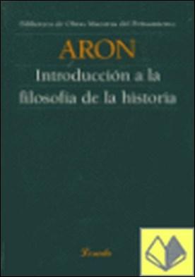 INTRODUCCION A LA FILOSOFIA DE LA HISTORIA por ARON