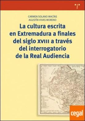 La cultura escrita en Extremadura a finales del siglo XVIII a través del interrogatorio de la Real Audiencia