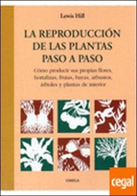 LA REPRODUCCION DE LAS PLANTAS PASO A PASO