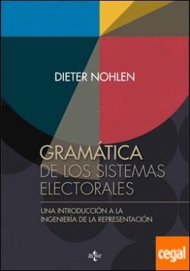 Gramática de los sistemas electorales . Una introducción a la ingeniería de la representación