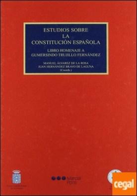 Estudios sobre la Constitución Española . libro homenaje a Gumersindo Trujillo Fernández