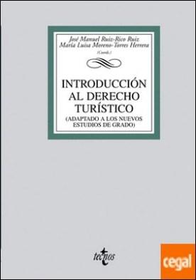 Introducción al Derecho Turístico . (adaptado a los nuevos estudios de grado)