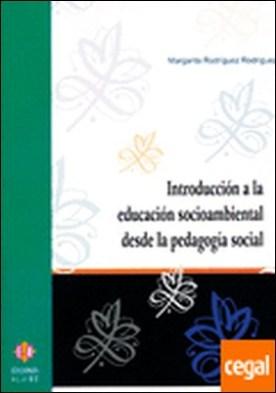 Introducción a la educación socioambiental desde la pedagogía social . ...DESDE LA PEDAGOGIA SOCIAL por Rodríguez Rodríguez, Margarita PDF