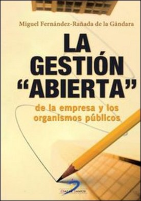 La gestión abierta de la empresa y las organismos públicos por Miguel Ángel, Fernández Rañada