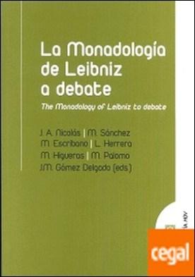 La monadología a debate . Racionalidad y teodicea en Leibniz por Nicolás Marín y otros, Juan Antonio PDF