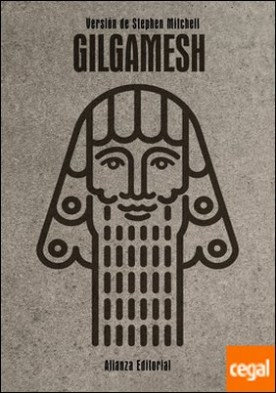 Gilgamesh . Versión de Stephen Mitchell