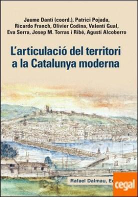 L'articulació del territori a la Catalunya moderna
